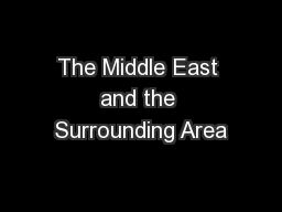 The Middle East and the Surrounding Area PowerPoint PPT Presentation