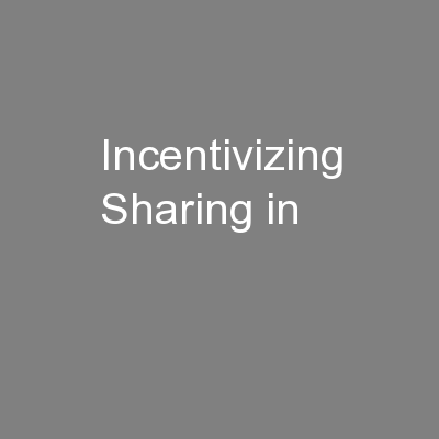 Incentivizing Sharing in