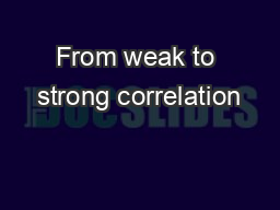 From weak to strong correlation