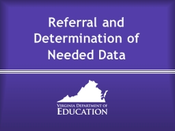 Referral and Determination of Needed Data PowerPoint PPT Presentation