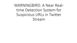 WARNINGBIRD: A Near Real-time Detection System for Suspicio