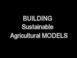 BUILDING Sustainable Agricultural MODELS