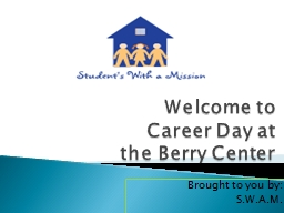 Welcome to Career Day at the Berry Center PowerPoint PPT Presentation