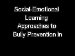 Social-Emotional Learning Approaches to Bully Prevention in