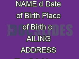 PART I APPLICANT a Individual Corporation Government Entity Other Specify b NAME d Date of Birth Place of Birth c  AILING ADDRESS Email Address e Citizenship PART II APPLICATION a New b Renewal If fo