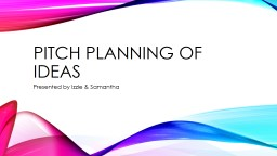Pitch Planning of Ideas