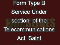 Regulation a SIXTH SCHEDULE Form  Class Licences Application Form Type B Service Under section  of the Telecommunications Act  Saint Vincent and the Grenadines Name of Applicant  Type of Application