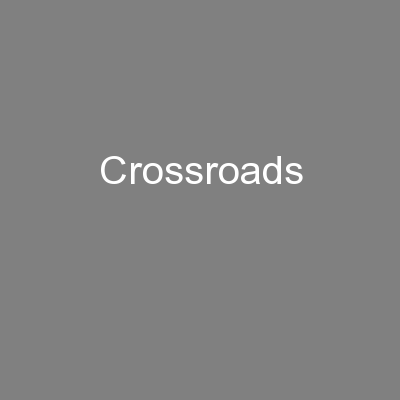 Crossroads PowerPoint PPT Presentation