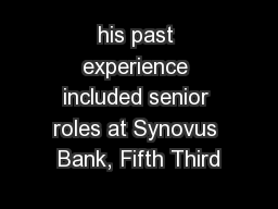 his past experience included senior roles at Synovus Bank, Fifth Third