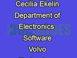 Clairvoyant NonPreemptive EDF Scheduling Cecilia Ekelin Department of Electronics  Software Volvo Technology Corporation S  G oteborg Sweden cecilia