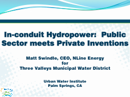 In-conduit Hydropower:  Public Sector meets Private Inventi