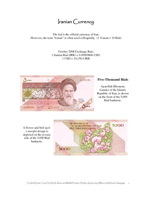 "The rial is the official currency of Iran.   However, the term ""t"