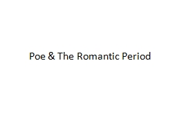 Poe & The Romantic Period