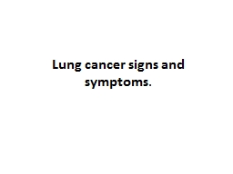 Lung cancer signs and symptoms