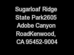 Sugarloaf Ridge State Park2605 Adobe Canyon RoadKenwood, CA 95452-9004