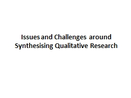 Issues and Challenges around Synthesising Qualitative Resea