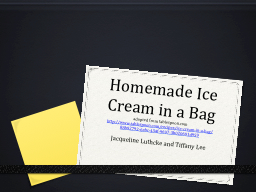 Homemade Ice Cream in a Bag PowerPoint PPT Presentation