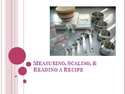 Measuring, Scaling, & Reading a Recipe PowerPoint PPT Presentation