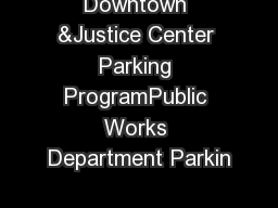Downtown &Justice Center Parking ProgramPublic Works Department Parkin PowerPoint PPT Presentation
