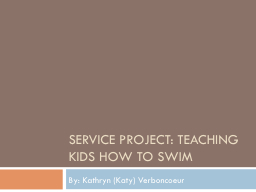 Service project: Teaching kids how to swim PowerPoint PPT Presentation