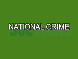 NATIONAL CRIME PowerPoint PPT Presentation