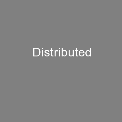 Distributed PowerPoint PPT Presentation