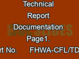 Technical Report Documentation Page1. Report No.      FHWA-CFL/TD-06-0 PowerPoint PPT Presentation