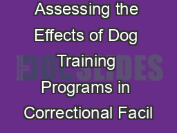 Prison Pups Assessing the Effects of Dog Training Programs in Correctional Facil