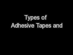Types of Adhesive Tapes and