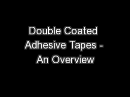 Double Coated Adhesive Tapes - An Overview