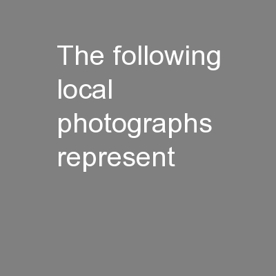 The following local photographs represent