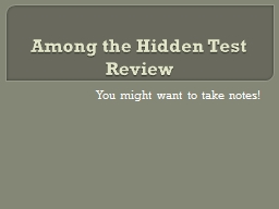 Among the Hidden Test Review PowerPoint PPT Presentation