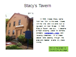 In 1835, Moses Stacy came from New York to this area. Moses PowerPoint PPT Presentation
