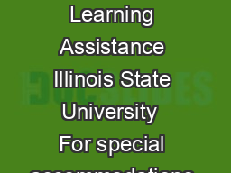 University Center for Learning Assistance Illinois State University  For special accommodations please call
