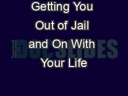 Getting You Out of Jail and On With Your Life