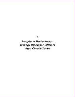 Longterm Mechanization Strategy Papers for Different Agro Climatic Zones   STUDY RELATING TO FORMULATING LONGTERM MECHANIZATION STRATEGY FOR EACH AGRO CLIMATIC ZONESTATE IN INDIA    LONGTERM MECHANIZ