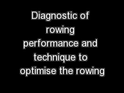 Diagnostic of rowing performance and technique to optimise the rowing