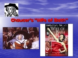 Chaucer�s �Wife of Bath�