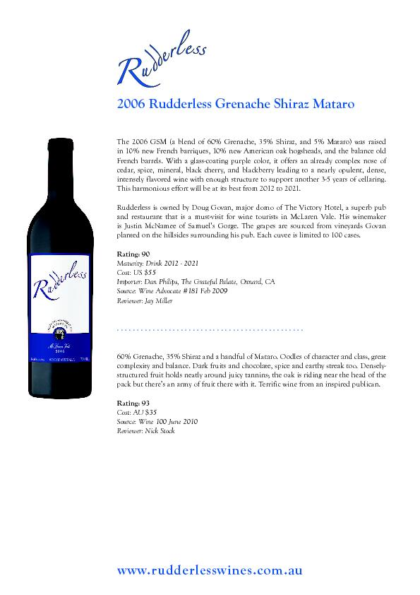 The 2006 GSM (a blend of 60% Grenache, 35% Shiraz, and 5% Mataro) was