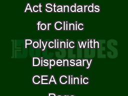 Clinical Establishment Act Standards for Clinic  Polyclinic with Dispensary CEA Clinic  Page Standard No