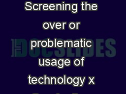 SHUT Clinic ervice for ealthy se of echnology Services offered x Screening the over or problematic usage of technology x Conducting awareness and skill building workshoptraining workshop for counselo