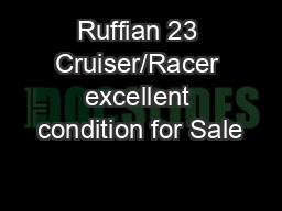 Ruffian 23 Cruiser/Racer excellent condition for Sale