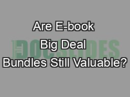 Are E-book Big Deal Bundles Still Valuable?