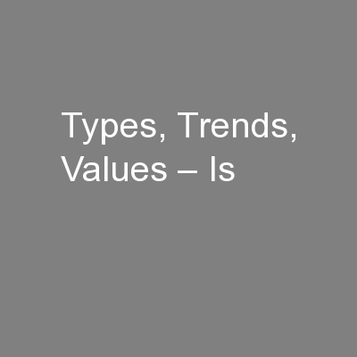 Types, Trends, Values – Is