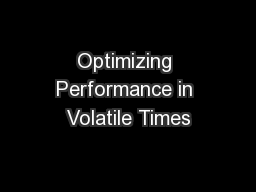 Optimizing Performance in Volatile Times