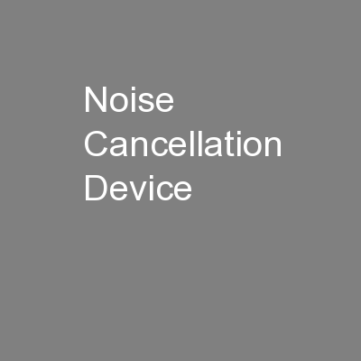 Noise Cancellation Device