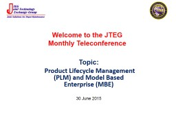 Welcome to the JTEG Monthly Teleconference