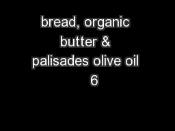 bread, organic butter & palisades olive oil    6 PowerPoint PPT Presentation