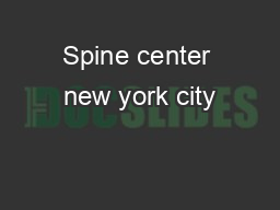 Spine center new york city PDF document - DocSlides