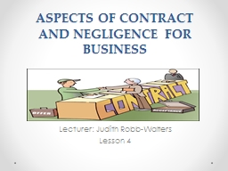 ASPECTS OF CONTRACT AND NEGLIGENCE FOR BUSINESS